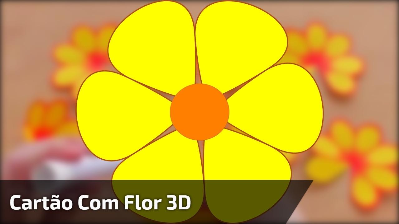 Cartão com flor 3D