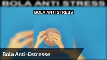 Como Fazer Uma Bola Anti-Estresse Na Sua Casa, Vale A Pena Para Se Aliviar!