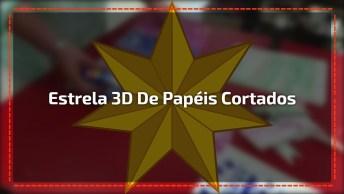 Como Fazer Uma Estrela 3D De Papéis Cortados E Colados, Condira!