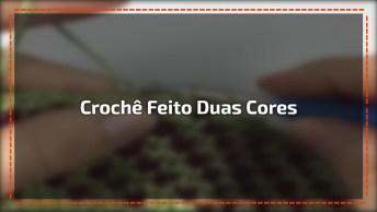 Crochê Feito Com Duas Cores, Uma Ideia Bem Legal Para Inovar!