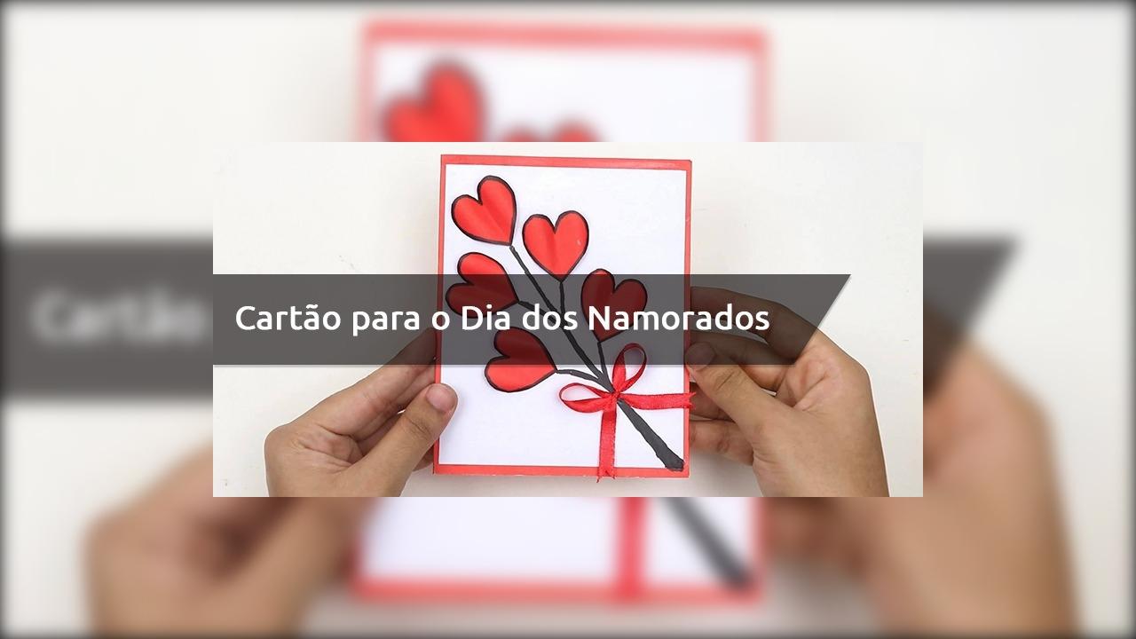 Dia dos namorados - Aprenda a fazer um lindo cartão para o seu amor