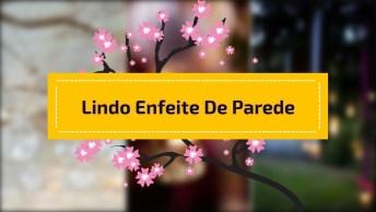 Enfeite De Parede Com Flores E Vela, Um Charme Para Você Aprender!