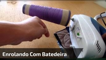 Enrolando Linhas Com A Ajuda Da Batedeira, Ideia Genial, Confira!