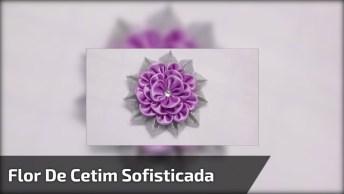 Flor De Cetim Sofisticada, O Resultado É Muito Bonito, Confira!