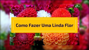 Flor Para Enfeitar Festa De Aniversário E Até De Casamento, Confira!