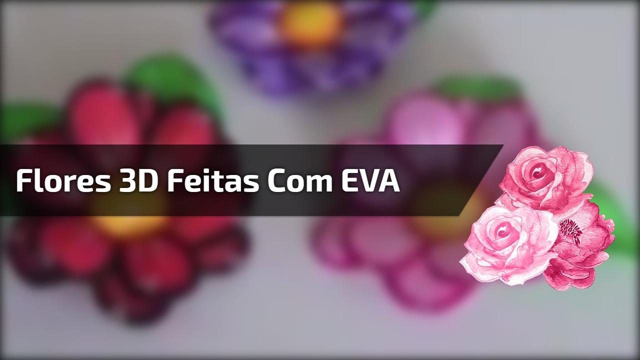 Flores 3D feitas com EVA