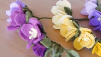 Flores Feitas Em Feltro, Ficam Lindas E Delicadas, Confira!