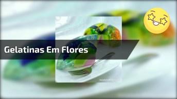 Gelatinas Comestíveis Em Formatos De Flores, Trabalho Muito Lindo E Bem Feito!