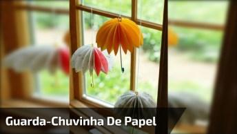 Guarda-Chuvinha De Papel, Para Enfeitar A Janela Da Sua Casa!