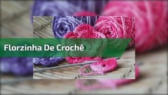 Ideia Para Fazer Florzinha De Crochê, Você Vai Se Apaixonar Pelo Resultado!