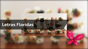 Letras Floridas Para Seu Chá De Bebê Ou De Cozinha, Muito Lindo O Resultado!