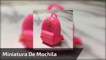 Miniatura De Mochila, Olha Só Que Coisinha Mais Lindinha, Encantador!