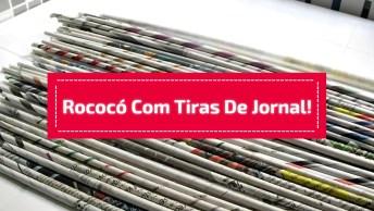 Passo A Passo De Como Fazer O Rococó Com Tiras De Jornal!