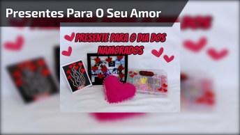 Presentes De Dia Dos Namorados, Faça Você Mesma E Surpreenda Quem Você Ama!