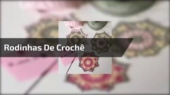 Rodinhas De Crochê Para Fazer Colchas E Caminhos De Mesas, Fica Lindo!