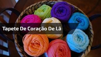 Tapete De Coração De Lã, Muito Fácil De Fazer E Fica Muito Fofo, Confira!