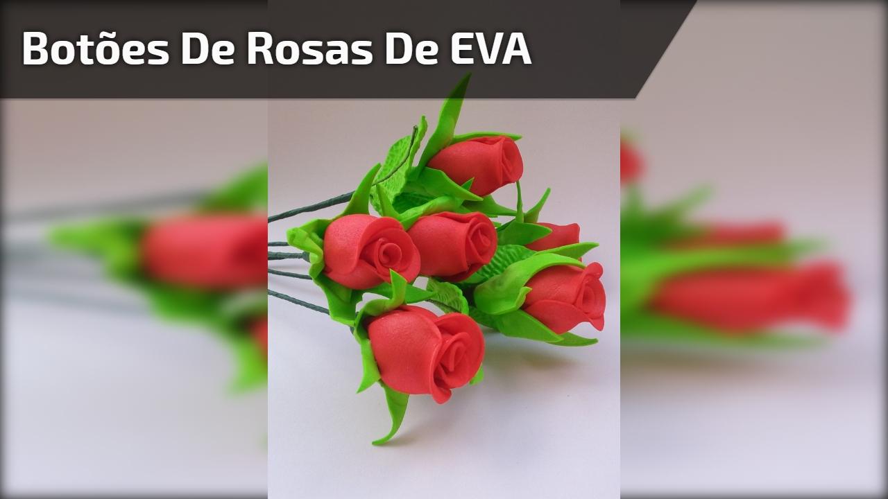 Botões de rosas de EVA