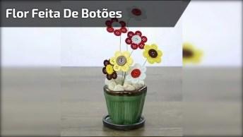 Tutorial De Flor Feita De Botões, Veja Que Lindo Vasinho!