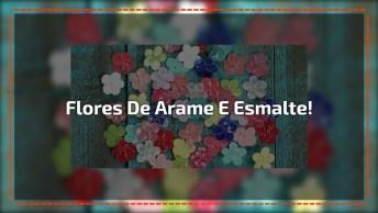 Tutorial De Flores De Arame E Esmalte De Unha, Veja Que Ideia Super Legal!