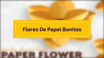 Vídeo Com Várias Flores De Papel Super Bonitas E Fácil De Fazer!