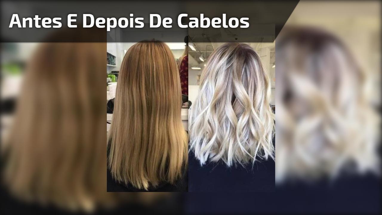 Antes e depois de cabelos