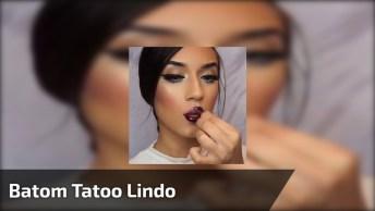 Batom Tatoo Olha Só Que Legal, Ele Deixa Um Efeito Natural Nos Lábios!