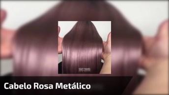 Cabelo Rosa Metálico, Um Show De Cabelos Que Irão Te Conquistar!