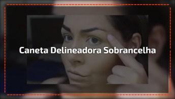 Caneta Delineadora De Sobrancelhas - O Resultado Fica Muito Lindo!
