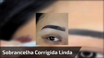 Correção De Sobrancelha Com Maquiagem, Mais Um Vídeo Que Surpreende!
