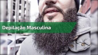 Depilação Masculina, Tem Que Ser Muito Homem Para Ter Coragem Hahaha!