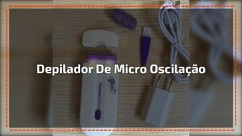 Depilador De Micro Oscilação, Uma Depilação Mais Do Que Perfeita!