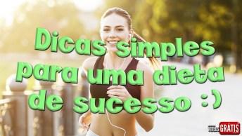 Dicas Simples Para Uma Dieta De Sucesso - Você Vai Adorar Essas Dicas!