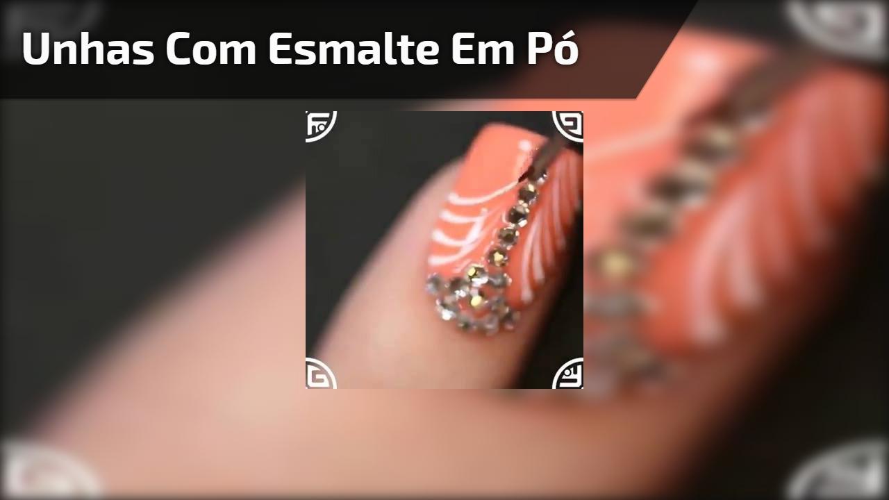Esmalte em pó? Veja como essas unhas ficaram lindas, belo trabalho!