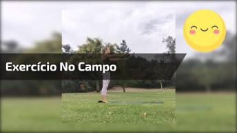 Exercício Para Fazer No Campo E Relaxar, Confira E Compartilhe!