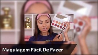 Ideia De Maquiagem Simples De Fazer, Impossível Não Gostar!