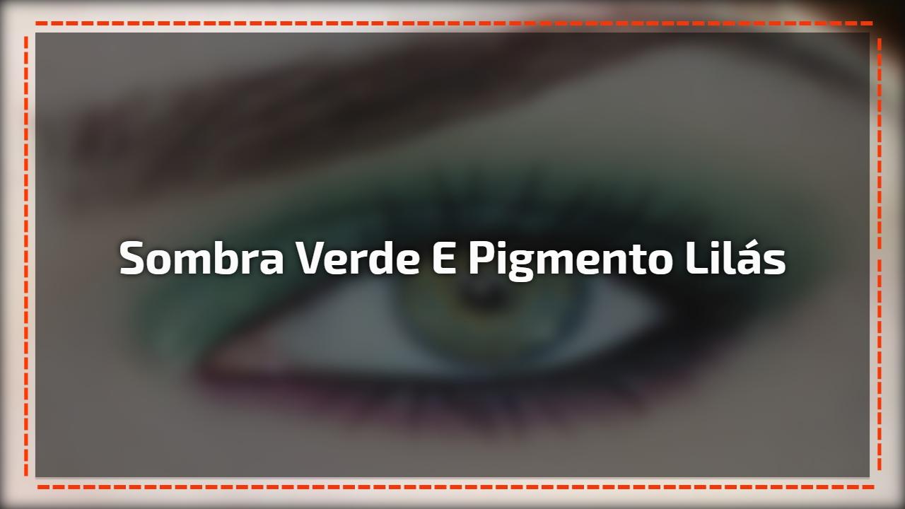 Sombra verde e pigmento lilás