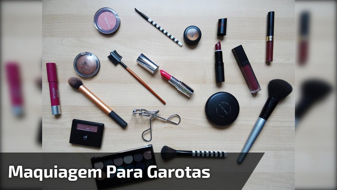 Maquiagem para garotas