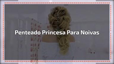 Inspiração De Penteado Para Noivas, Esse É Digno De Princesa!