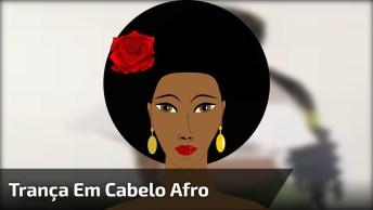 Lindo Penteado Com Trança Em Cabelo Afro, Olha Só Que Perfeito!