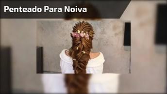 Lindo Penteado Para Noiva, Mais Uma Opção Para Quem Quer Escolher Um!