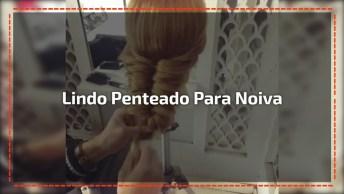 Lindo Penteado Para Noivas, Simplesmente Perfeito, Confira!