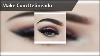 Make Com Delineado Perfeito, O Resultado É Muito Lindo, Confira!