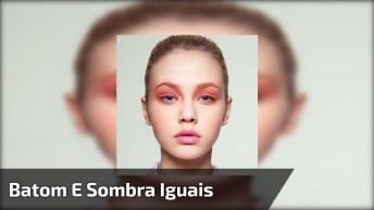 Maquiagem Com Batom E Sombra Combinando, O Resultado É Show!
