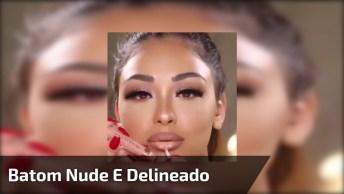 Maquiagem Com Batom Nude E Delineado, São Poucas Coisas Que Chamam A Atenção!