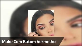 Maquiagem Com Batom Vermelho, Simplesmente Perfeita Vale A Pena Conferir!