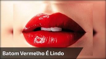 Maquiagem Com Batom Vermelho, Vale A Pena Conferir E Compartilhar!