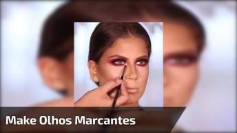 Maquiagem Com Olhos Marcantes, Essa Make É Sensacional, Confira!