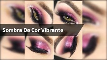 Maquiagem Com Sombra De Cor Vibrante - Make Ousada E Linda!