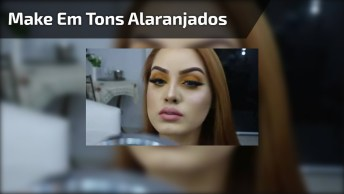 Maquiagem Com Sombra Em Tons Alaranjados, Que Linda Ela Ficou!