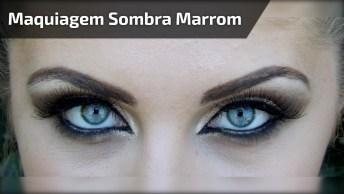Maquiagem Com Sombra Marrom, Batom Neutro, Perfeita Para O Fim De Semana!